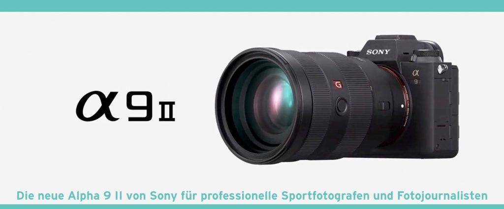 Die neue Sony Alpha 9 II für professionelle Sportfotografen und Fotojournalisten