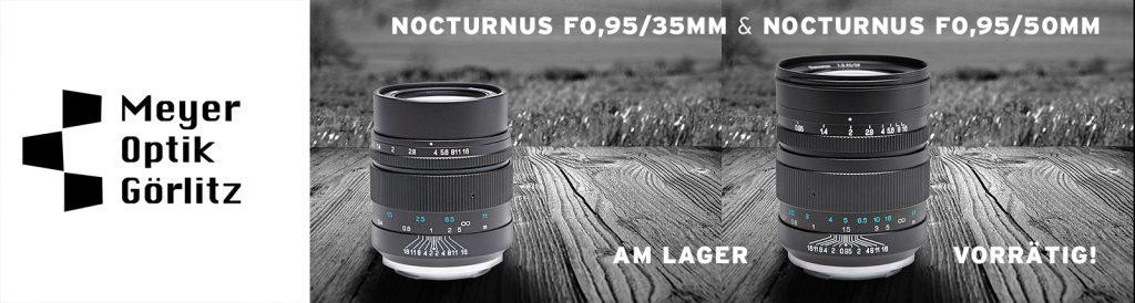 (Meyer Optik Görlitz: NOCTURNUS f0,95/35mm & NOCTURNUS f0,95/50mm am Lager vorrätig)