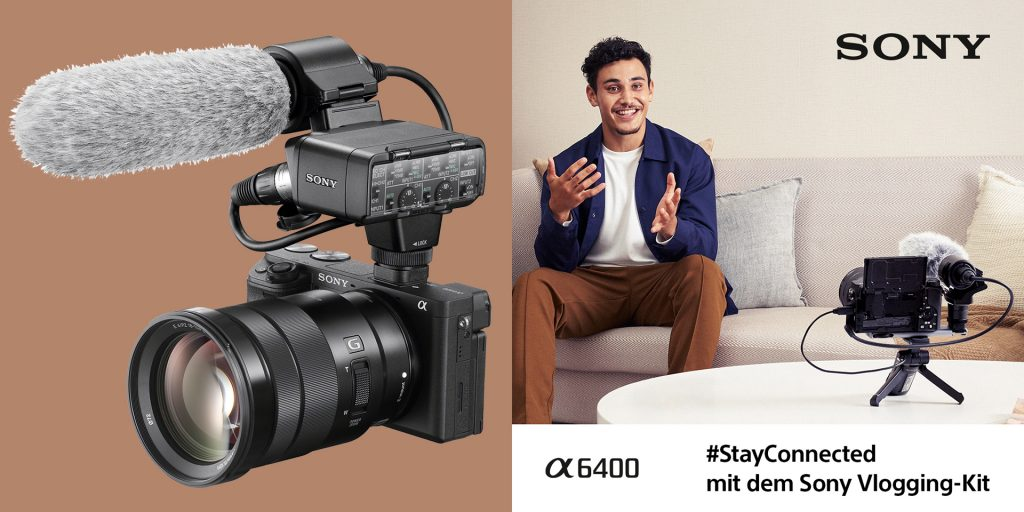 Sony – #StayConnected mit dem Sony Vlogging-Kit Alpha 6400