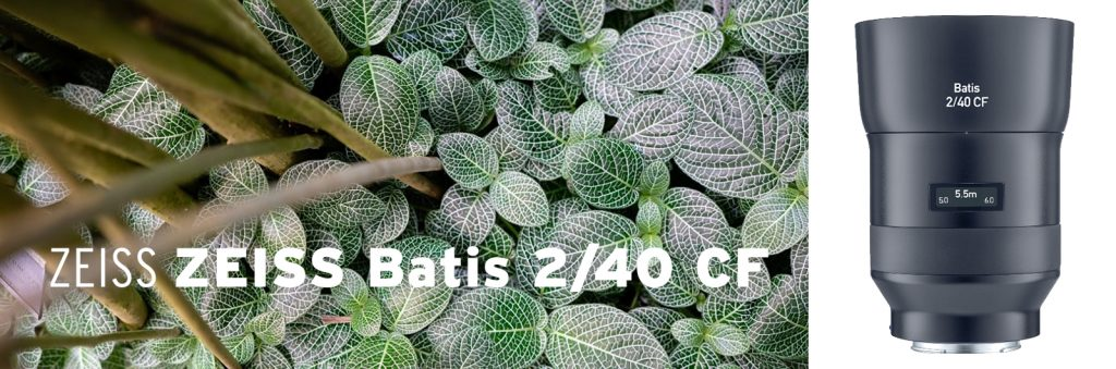 Das neue ZEISS Batis 2/40 CF für Sony E-Mount