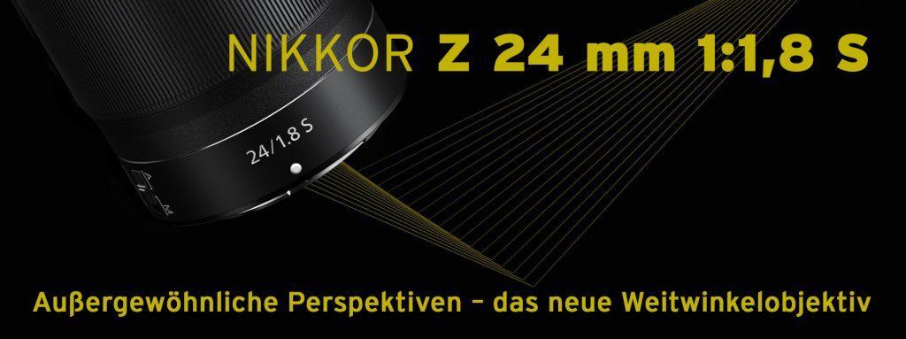 Das neue NIKKOR Z 24 mm 1:1,8 S