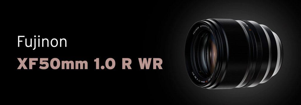 Fujinon  XF50mm 1.0 R WR –