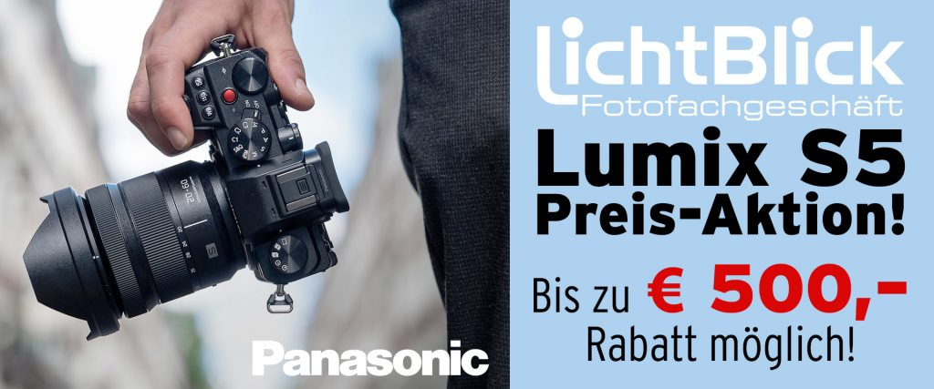 Lichtblick Konstanz - Lumix S5 Preis-Aktion! Bis zu EURO 500,– Rabatt möglich!
